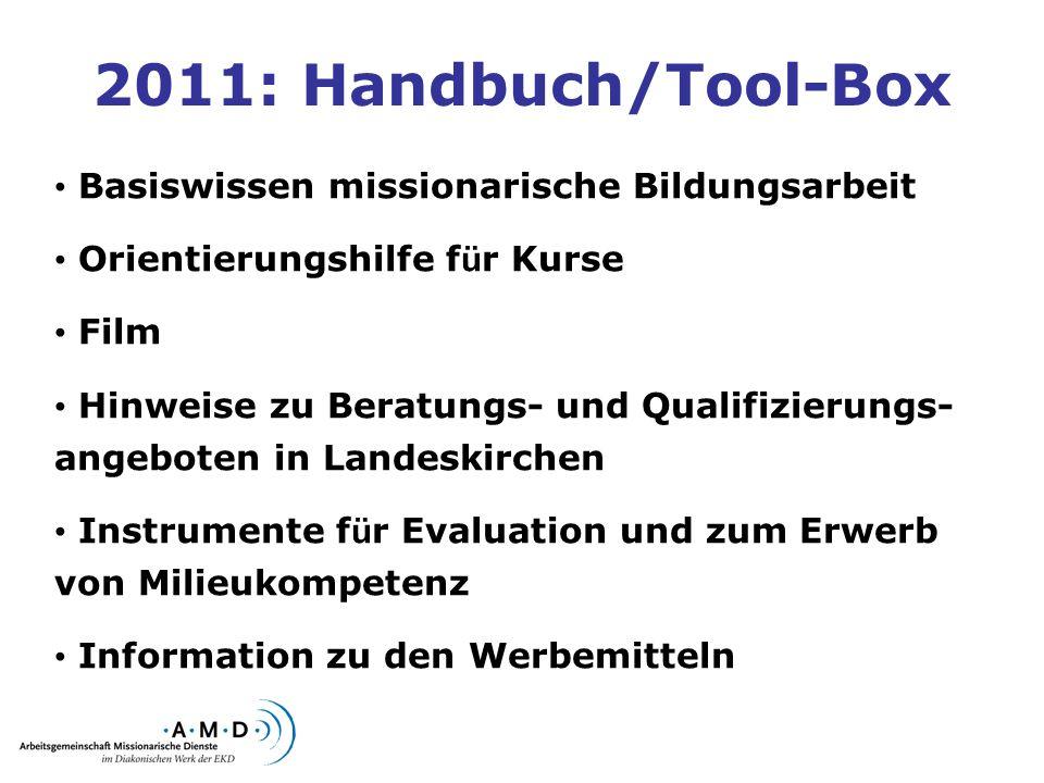 2011: Handbuch/Tool-Box Basiswissen missionarische Bildungsarbeit Orientierungshilfe f ü r Kurse Film Hinweise zu Beratungs- und Qualifizierungs- ange