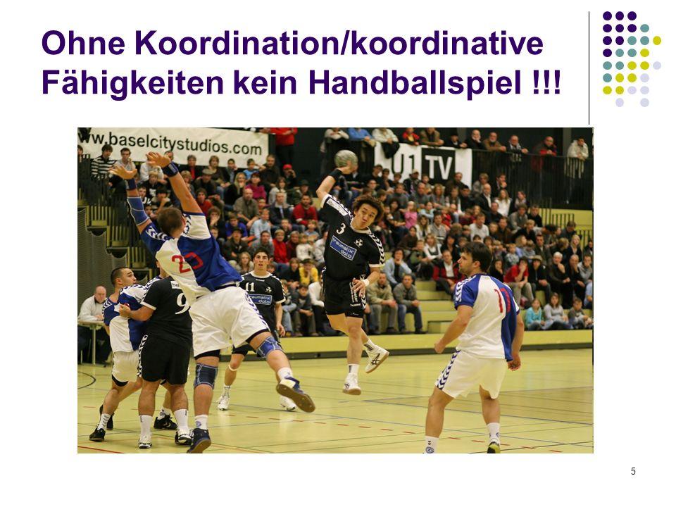 5 Ohne Koordination/koordinative Fähigkeiten kein Handballspiel !!!