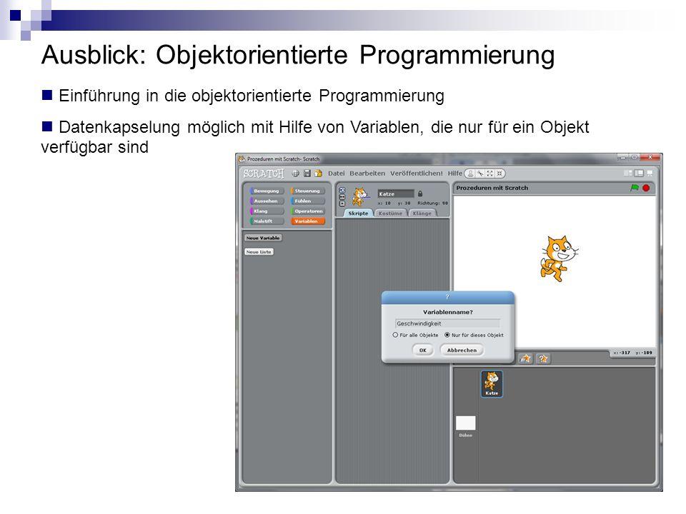 Ausblick: Objektorientierte Programmierung Einführung in die objektorientierte Programmierung Datenkapselung möglich mit Hilfe von Variablen, die nur