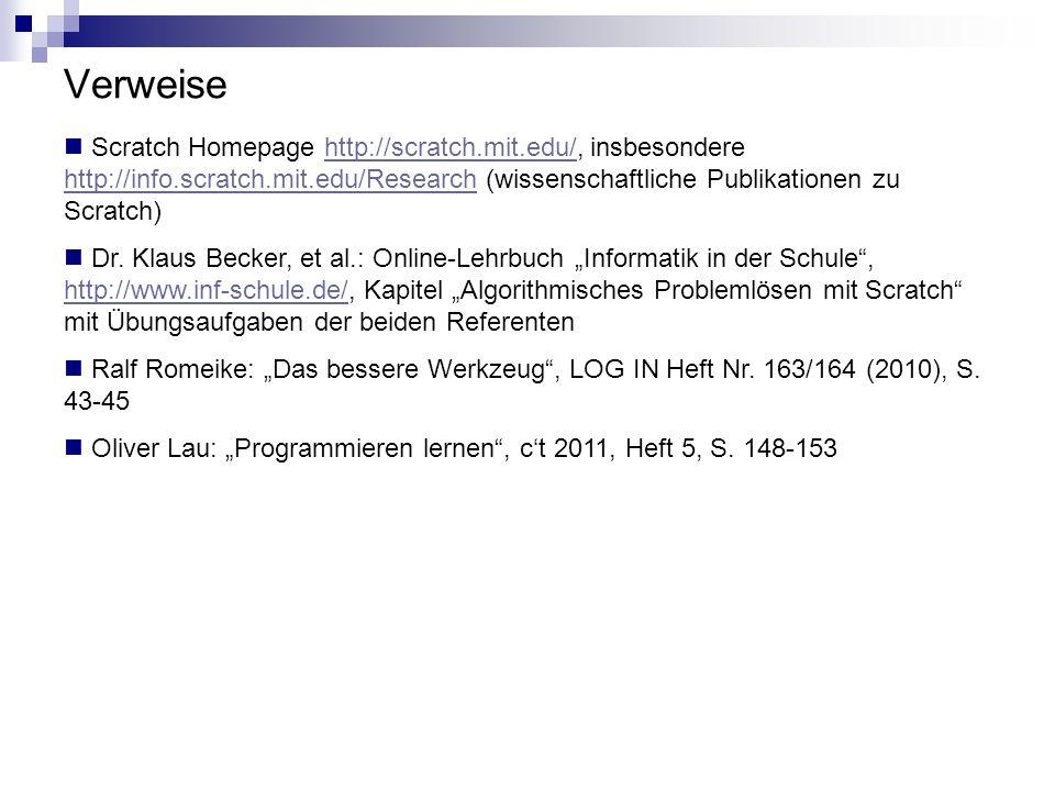 Verweise Scratch Homepage http://scratch.mit.edu/, insbesondere http://info.scratch.mit.edu/Research (wissenschaftliche Publikationen zu Scratch)http: