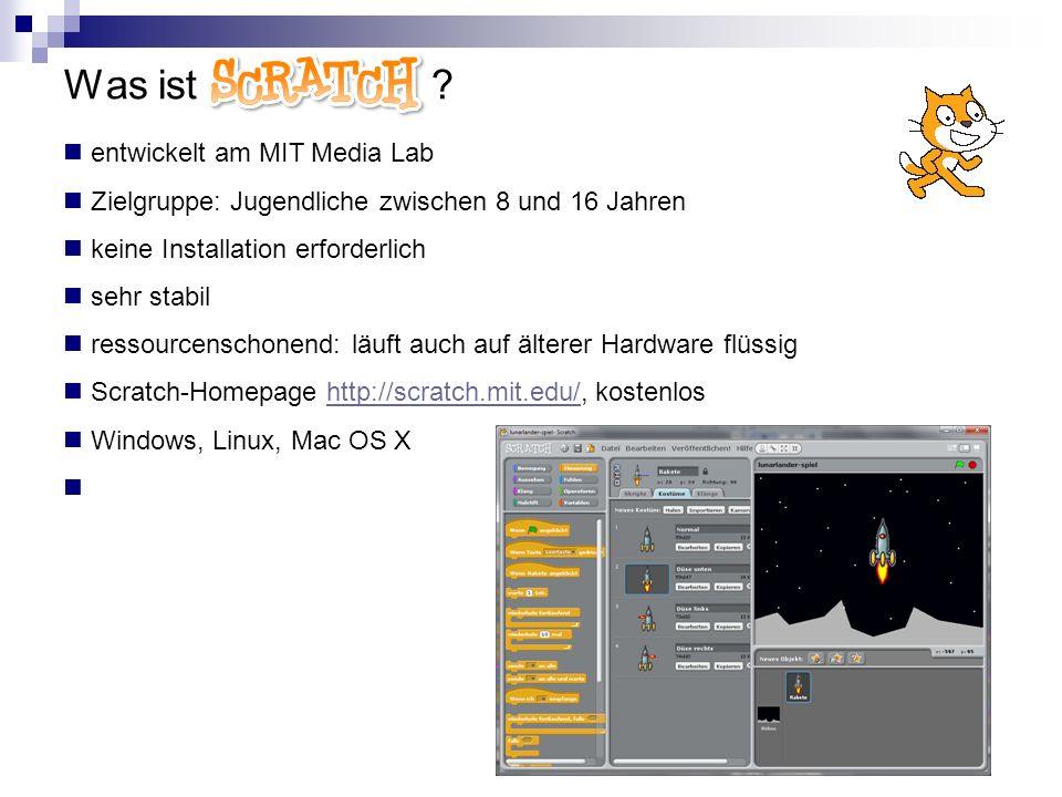 Was ist Scratch ? entwickelt am MIT Media Lab Zielgruppe: Jugendliche zwischen 8 und 16 Jahren keine Installation erforderlich sehr stabil ressourcens