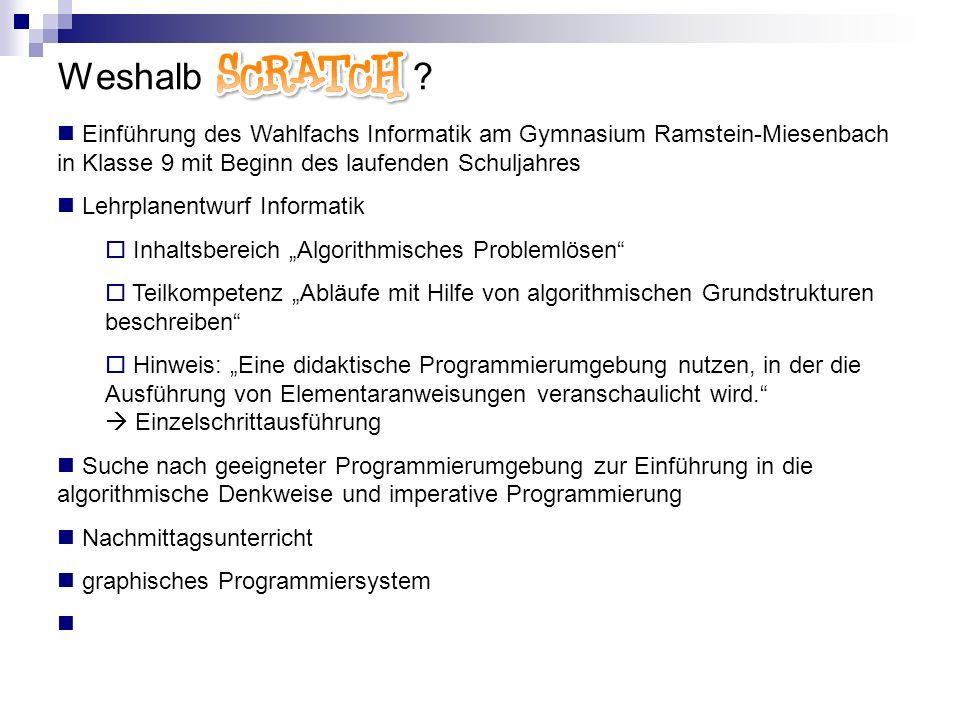 Weshalb Scratch ? Einführung des Wahlfachs Informatik am Gymnasium Ramstein-Miesenbach in Klasse 9 mit Beginn des laufenden Schuljahres Lehrplanentwur