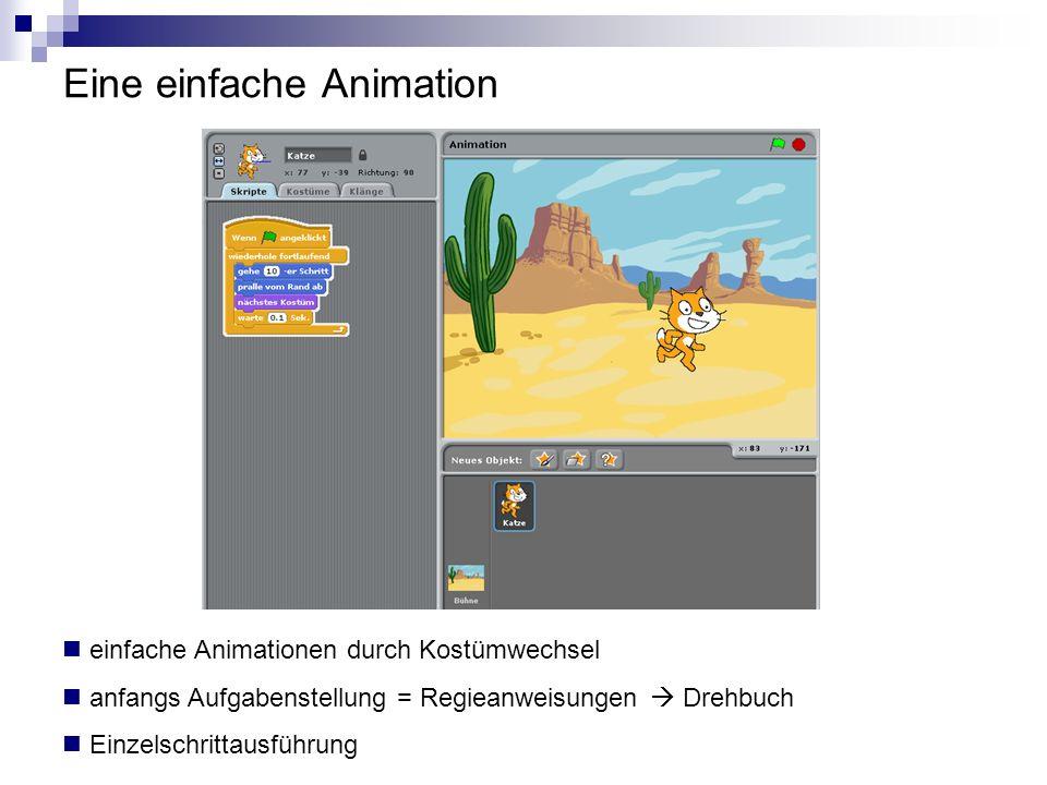 Eine einfache Animation einfache Animationen durch Kostümwechsel anfangs Aufgabenstellung = Regieanweisungen Drehbuch Einzelschrittausführung