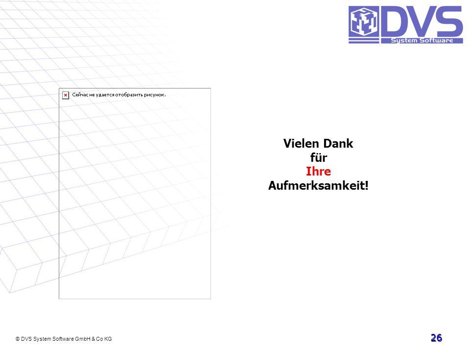 © DVS System Software GmbH & Co KG 26 Vielen Dank für Ihre Aufmerksamkeit!
