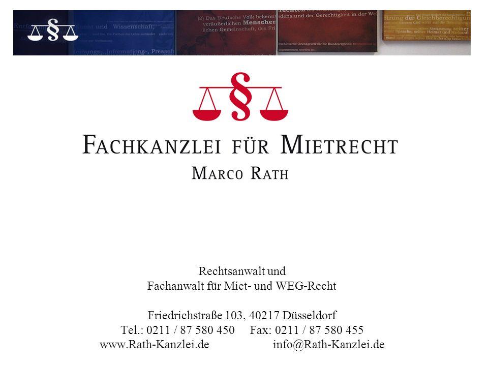 Rechtsanwalt und Fachanwalt für Miet- und WEG-Recht Friedrichstraße 103, 40217 Düsseldorf Tel.: 0211 / 87 580 450 Fax: 0211 / 87 580 455 www.Rath-Kanz