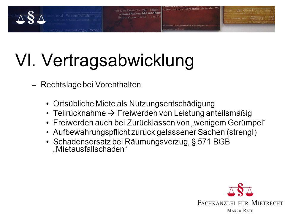 VI. Vertragsabwicklung –Rechtslage bei Vorenthalten Ortsübliche Miete als Nutzungsentschädigung Teilrücknahme Freiwerden von Leistung anteilsmäßig Fre
