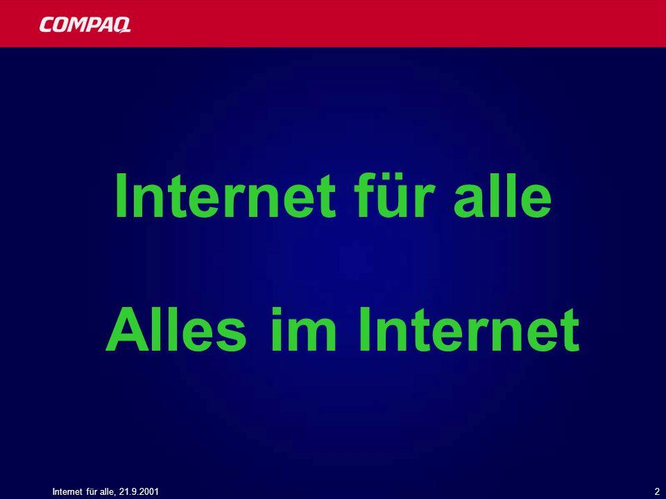 Internet für alle, 21.9.20013 Das Internet hat Durchsetzungsvermögen
