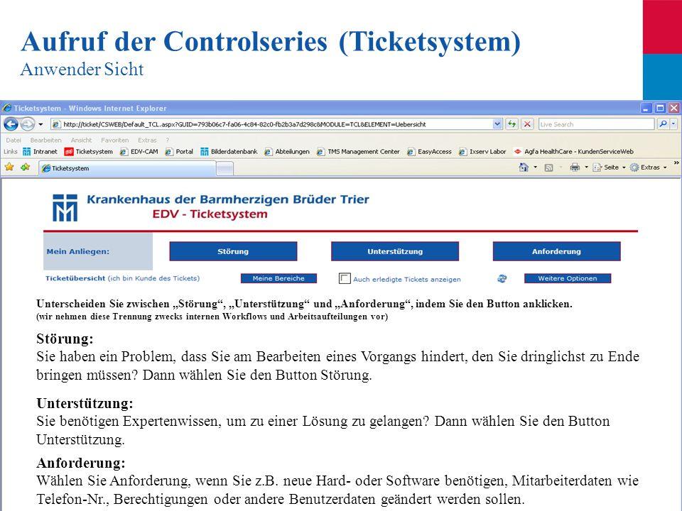 Seite 37 Aufruf der Controlseries (Ticketsystem) Anwender Sicht Unterscheiden Sie zwischen Störung, Unterstützung und Anforderung, indem Sie den Butto