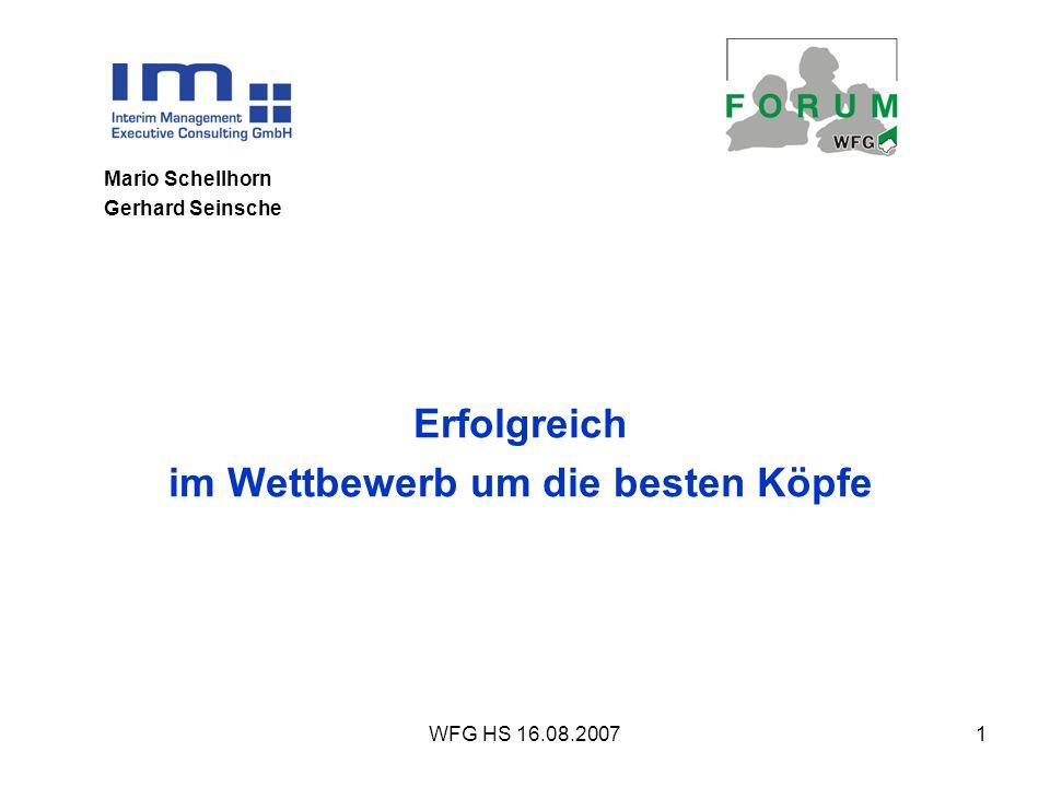 WFG HS 16.08.20071 Mario Schellhorn Gerhard Seinsche Erfolgreich im Wettbewerb um die besten Köpfe