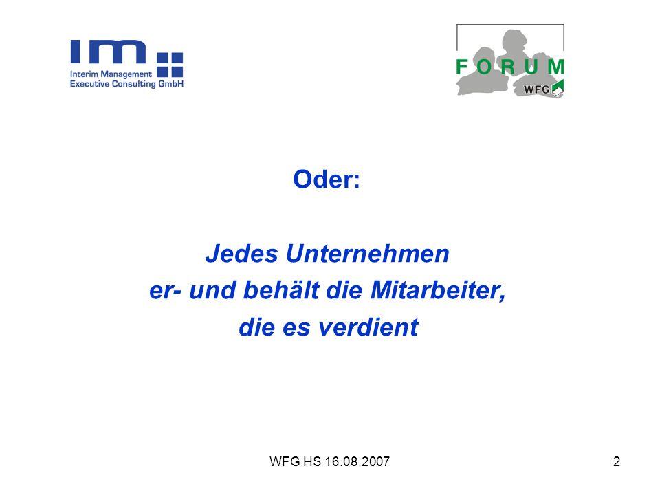 WFG HS 16.08.200713 Mario Schellhorn Interim Management 4 Jahre am Markt Personal - Management - Aufgaben Keine Beratung