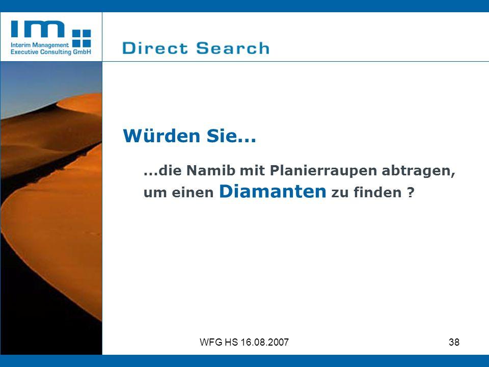 WFG HS 16.08.200738 Würden Sie......die Namib mit Planierraupen abtragen, um einen Diamanten zu finden ?