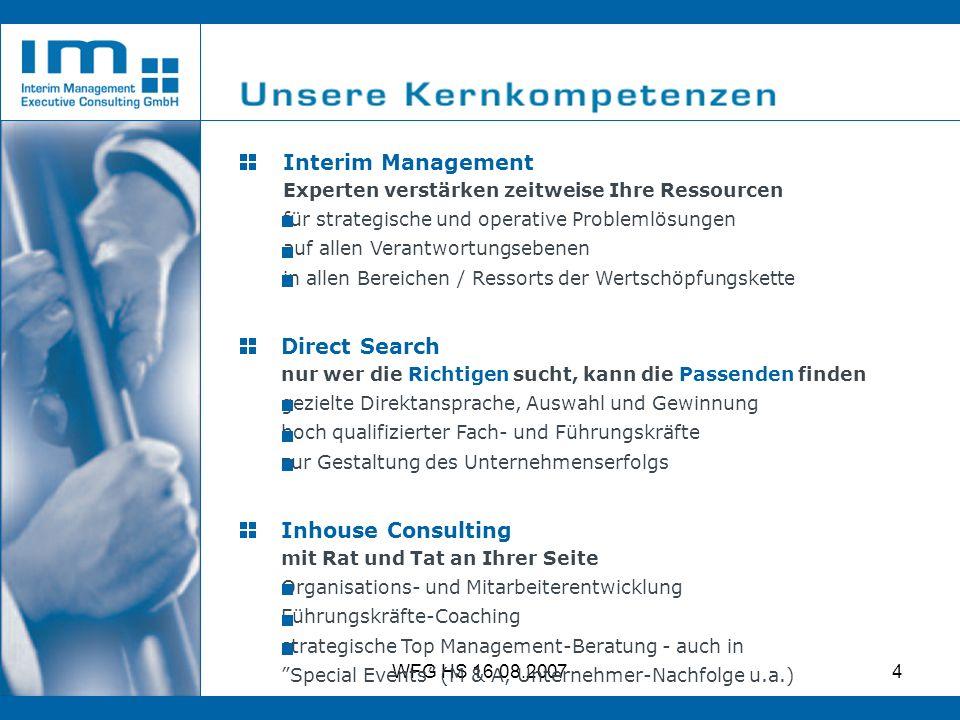 WFG HS 16.08.20074 Interim Management Experten verstärken zeitweise Ihre Ressourcen für strategische und operative Problemlösungen auf allen Verantwor