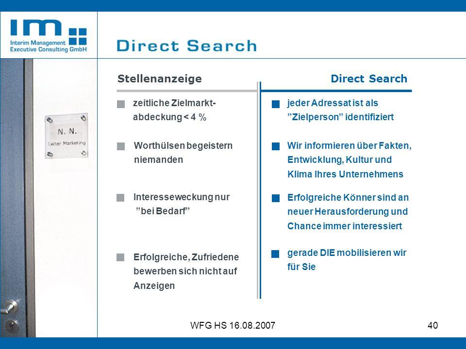 WFG HS 16.08.200740 Stellenanzeige Direct Search jeder Adressat ist als Zielperson identifiziert Wir informieren über Fakten, Entwicklung, Kultur und