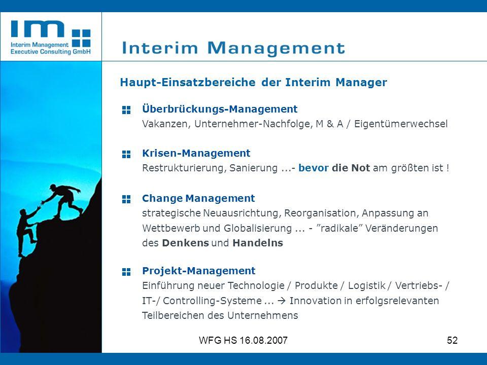 WFG HS 16.08.200752 Krisen-Management Restrukturierung, Sanierung...- bevor die Not am größten ist ! Change Management strategische Neuausrichtung, Re