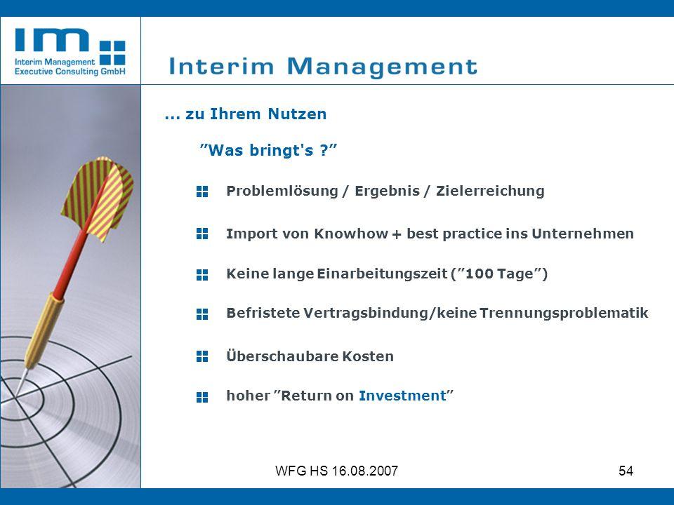 WFG HS 16.08.200754 Befristete Vertragsbindung/keine Trennungsproblematik Import von Knowhow + best practice ins Unternehmen Keine lange Einarbeitungs