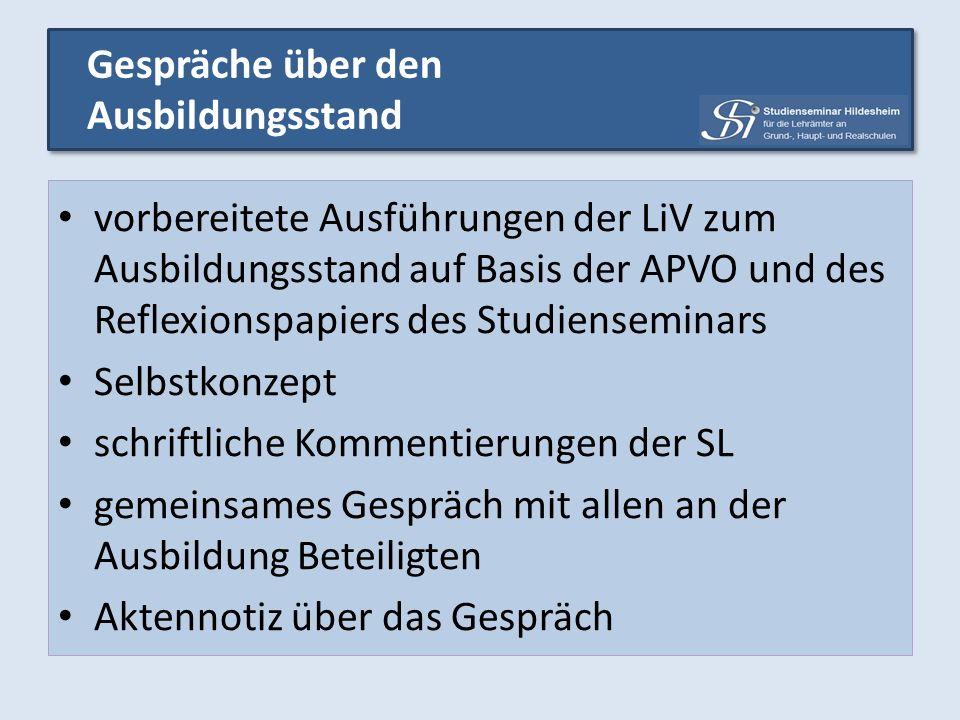 vorbereitete Ausführungen der LiV zum Ausbildungsstand auf Basis der APVO und des Reflexionspapiers des Studienseminars Selbstkonzept schriftliche Kom