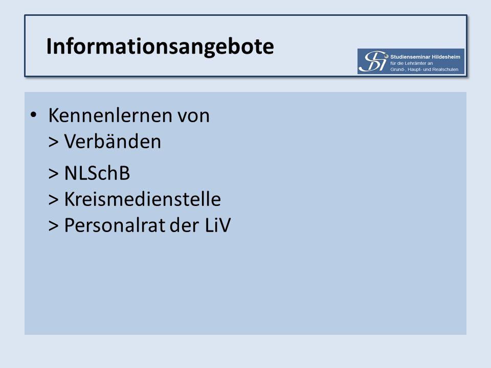 Kennenlernen von > Verbänden > NLSchB > Kreismedienstelle > Personalrat der LiV Informationsangebote