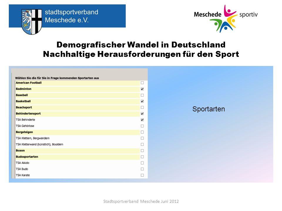 Demografischer Wandel in Deutschland Nachhaltige Herausforderungen für den Sport Stadtsportverband Meschede Juni 2012 Sportarten