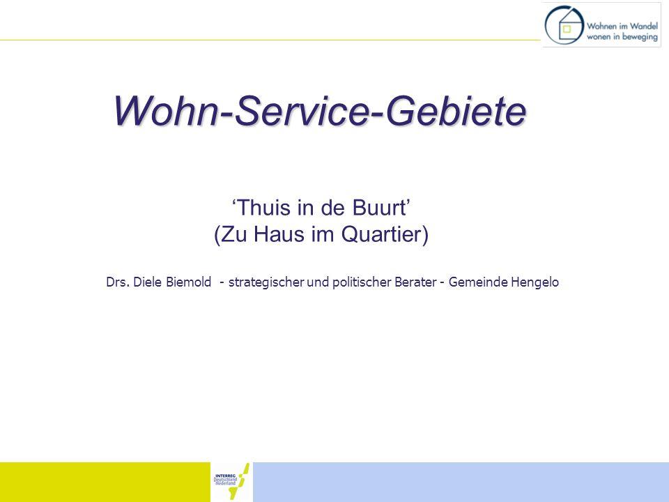 Thuis in de Buurt (Zu Haus im Quartier) Wohn-Service-Gebiete Drs. Diele Biemold - strategischer und politischer Berater - Gemeinde Hengelo
