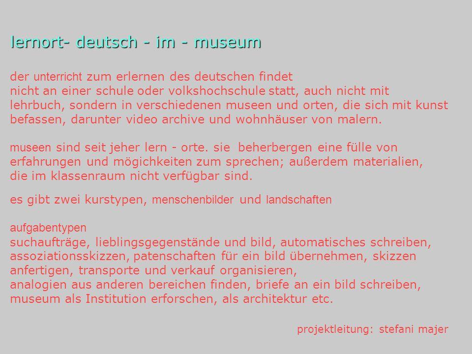 lernort- deutsch - im - museum der unterricht zum erlernen des deutschen findet nicht an einer schule oder volkshochschule statt, auch nicht mit lehrb