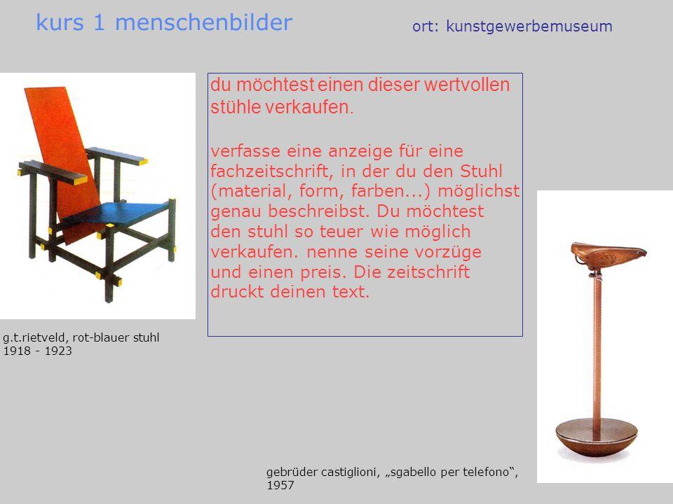 ort: kunstgewerbemuseum du möchtest einen dieser wertvollen stühle verkaufen. verfasse eine anzeige für eine fachzeitschrift, in der du den Stuhl (mat