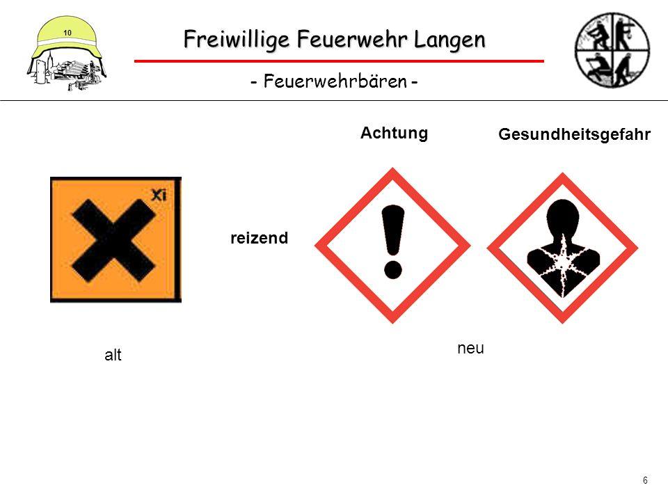 Freiwillige Feuerwehr Langen - Feuerwehrbären - 10 6 alt neu reizend Gesundheitsgefahr Achtung