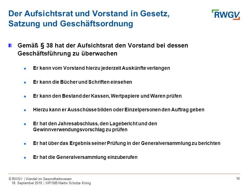 10 © RWGV | Wandel im Gesundheitswesen 18. September 2010 | WP/StB Martin Schulze König Gemäß § 38 hat der Aufsichtsrat den Vorstand bei dessen Geschä