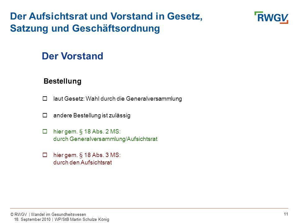 11 © RWGV | Wandel im Gesundheitswesen 18. September 2010 | WP/StB Martin Schulze König Bestellung laut Gesetz: Wahl durch die Generalversammlung ande