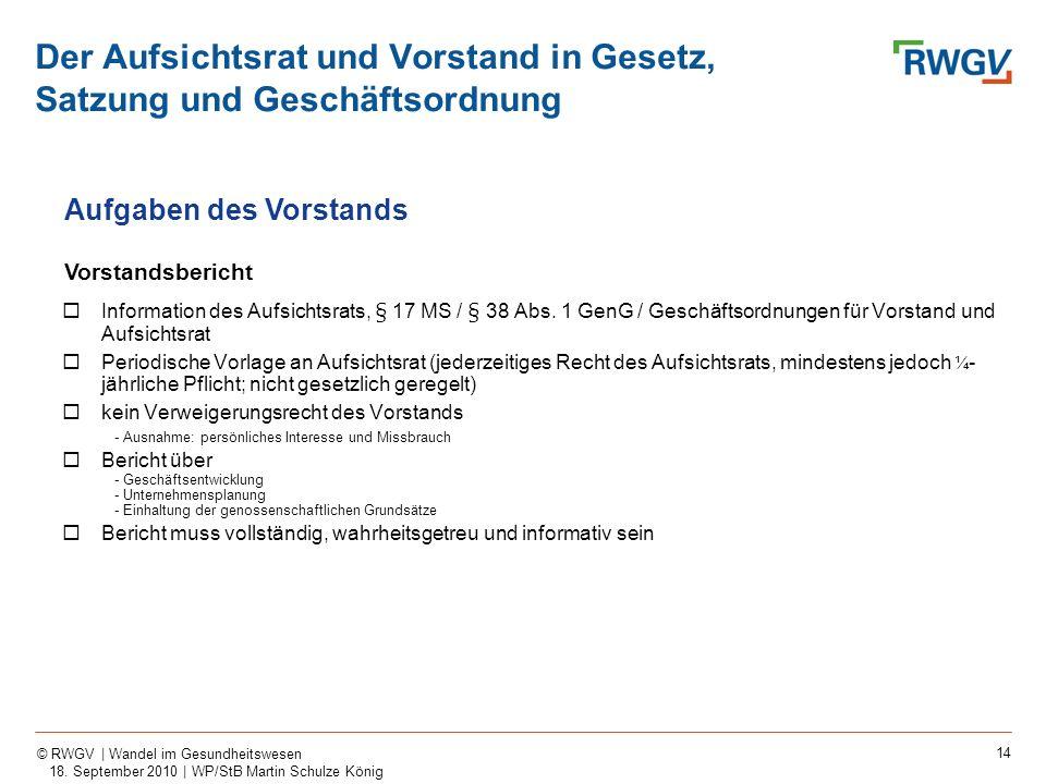 14 © RWGV | Wandel im Gesundheitswesen 18. September 2010 | WP/StB Martin Schulze König Information des Aufsichtsrats, § 17 MS / § 38 Abs. 1 GenG / Ge