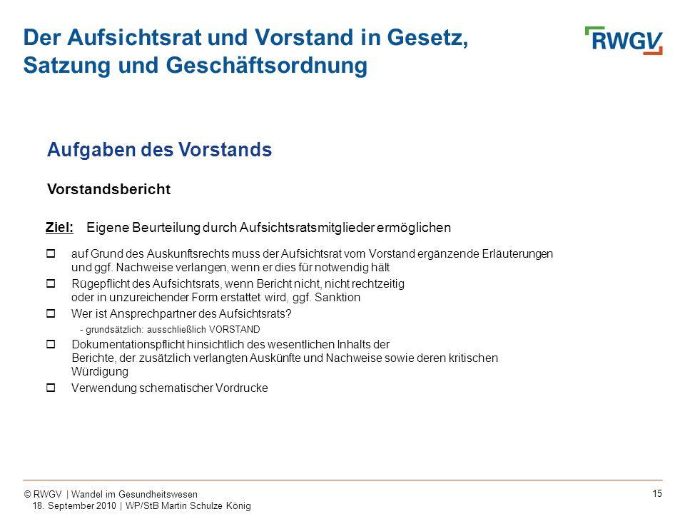 15 © RWGV | Wandel im Gesundheitswesen 18. September 2010 | WP/StB Martin Schulze König Ziel:Eigene Beurteilung durch Aufsichtsratsmitglieder ermöglic