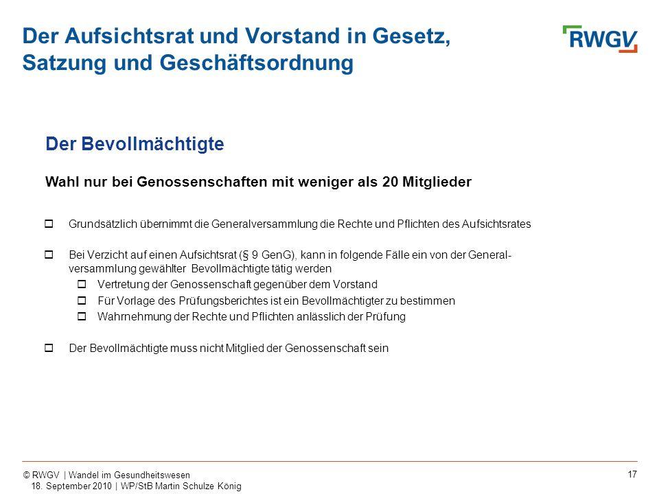 17 © RWGV | Wandel im Gesundheitswesen 18. September 2010 | WP/StB Martin Schulze König Grundsätzlich übernimmt die Generalversammlung die Rechte und