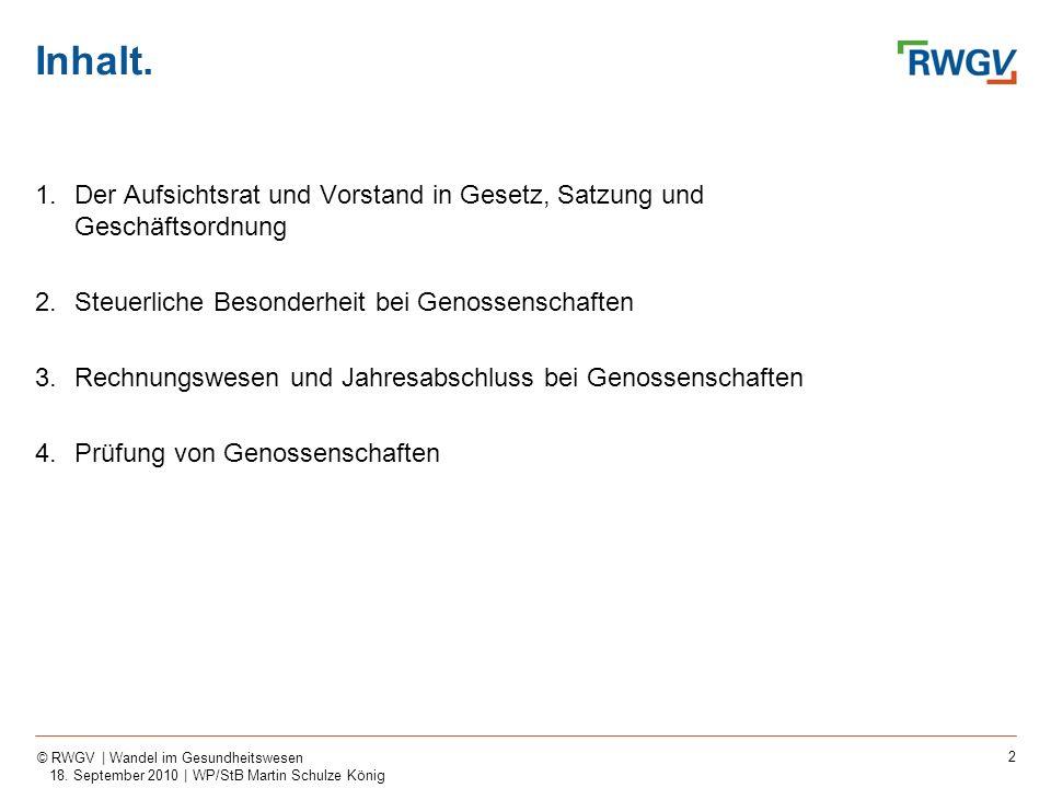 2 © RWGV | Wandel im Gesundheitswesen 18. September 2010 | WP/StB Martin Schulze König Inhalt. 1.Der Aufsichtsrat und Vorstand in Gesetz, Satzung und