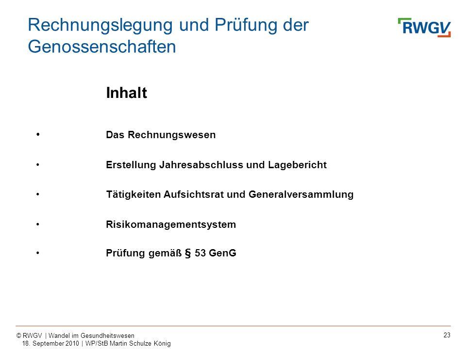 23 © RWGV | Wandel im Gesundheitswesen 18. September 2010 | WP/StB Martin Schulze König Rechnungslegung und Prüfung der Genossenschaften Inhalt Das Re