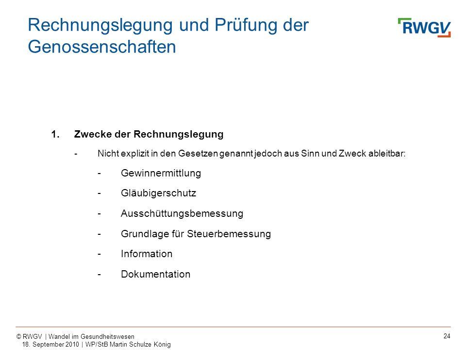 24 © RWGV | Wandel im Gesundheitswesen 18. September 2010 | WP/StB Martin Schulze König 1.Zwecke der Rechnungslegung -Nicht explizit in den Gesetzen g