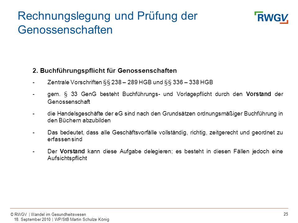 25 © RWGV | Wandel im Gesundheitswesen 18. September 2010 | WP/StB Martin Schulze König 2. Buchführungspflicht für Genossenschaften -Zentrale Vorschri