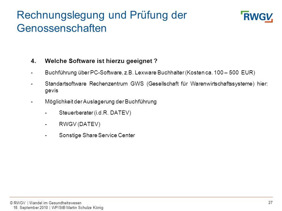 27 © RWGV | Wandel im Gesundheitswesen 18. September 2010 | WP/StB Martin Schulze König 4.Welche Software ist hierzu geeignet ? -Buchführung über PC-S