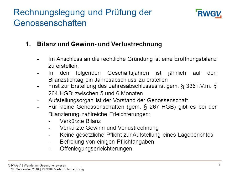 30 © RWGV | Wandel im Gesundheitswesen 18. September 2010 | WP/StB Martin Schulze König 1.Bilanz und Gewinn- und Verlustrechnung -Im Anschluss an die