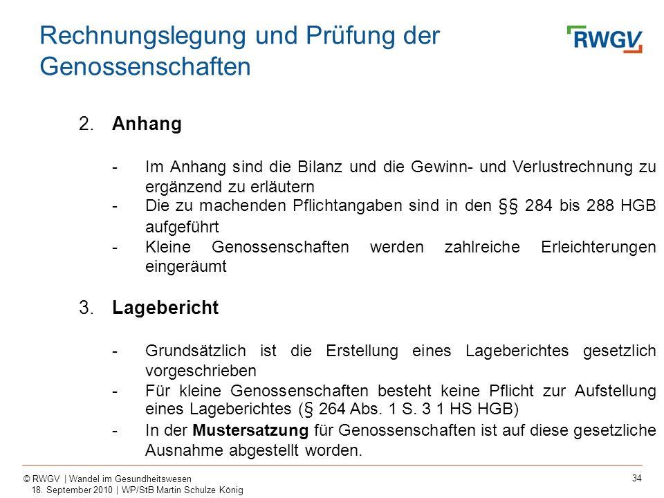 34 © RWGV | Wandel im Gesundheitswesen 18. September 2010 | WP/StB Martin Schulze König 2.Anhang -Im Anhang sind die Bilanz und die Gewinn- und Verlus