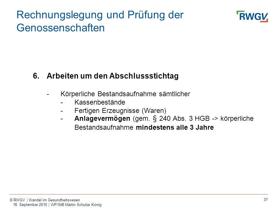 37 © RWGV | Wandel im Gesundheitswesen 18. September 2010 | WP/StB Martin Schulze König 6.Arbeiten um den Abschlussstichtag -Körperliche Bestandsaufna