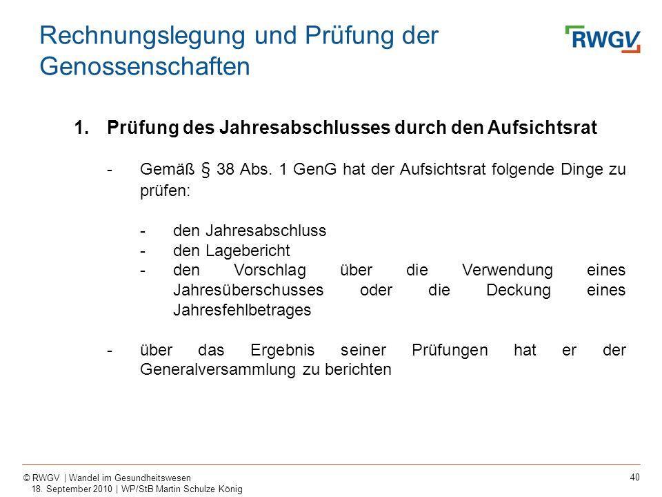 40 © RWGV | Wandel im Gesundheitswesen 18. September 2010 | WP/StB Martin Schulze König 1.Prüfung des Jahresabschlusses durch den Aufsichtsrat -Gemäß