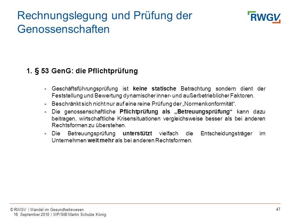 47 © RWGV | Wandel im Gesundheitswesen 18. September 2010 | WP/StB Martin Schulze König 1. § 53 GenG: die Pflichtprüfung -Geschäftsführungsprüfung ist