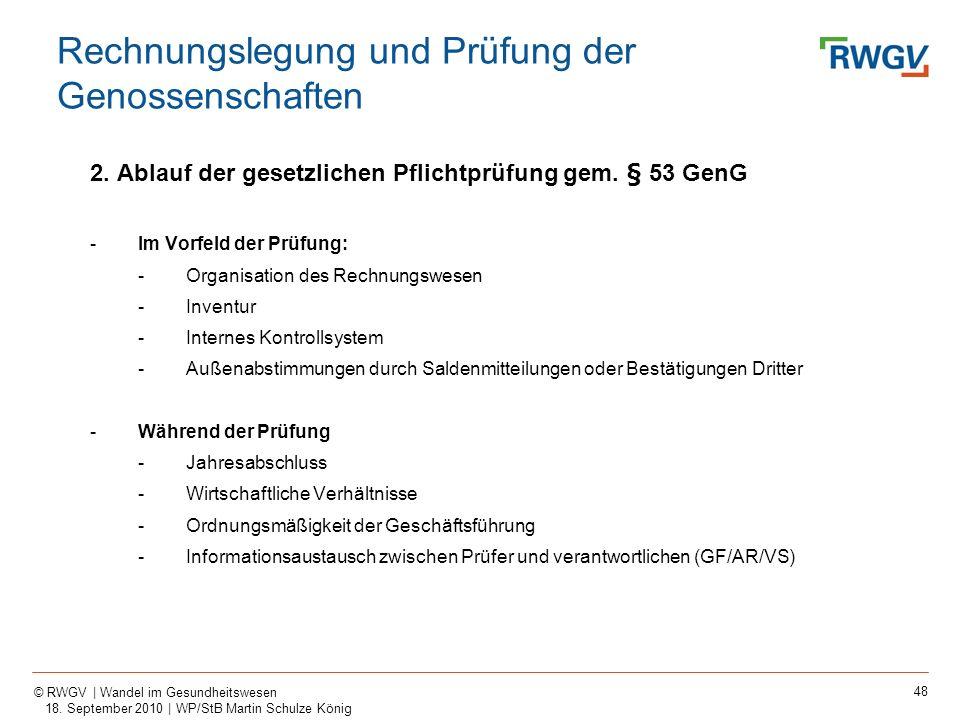 48 © RWGV | Wandel im Gesundheitswesen 18. September 2010 | WP/StB Martin Schulze König 2. Ablauf der gesetzlichen Pflichtprüfung gem. § 53 GenG -Im V