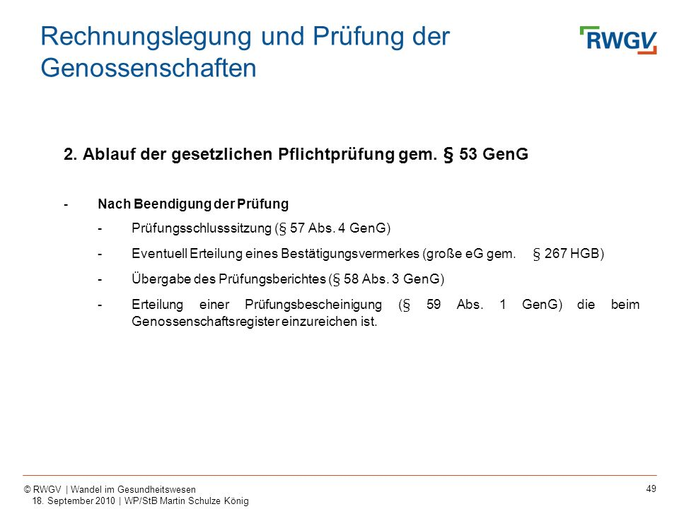 49 © RWGV | Wandel im Gesundheitswesen 18. September 2010 | WP/StB Martin Schulze König 2. Ablauf der gesetzlichen Pflichtprüfung gem. § 53 GenG -Nach