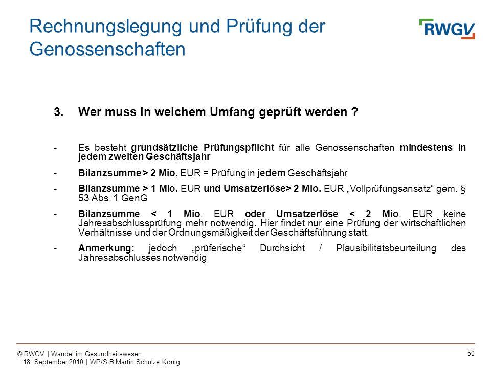 50 © RWGV | Wandel im Gesundheitswesen 18. September 2010 | WP/StB Martin Schulze König 3.Wer muss in welchem Umfang geprüft werden ? -Es besteht grun
