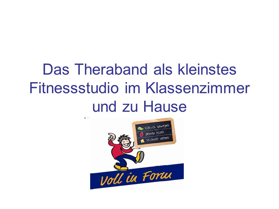 Das Theraband als kleinstes Fitnessstudio im Klassenzimmer und zu Hause