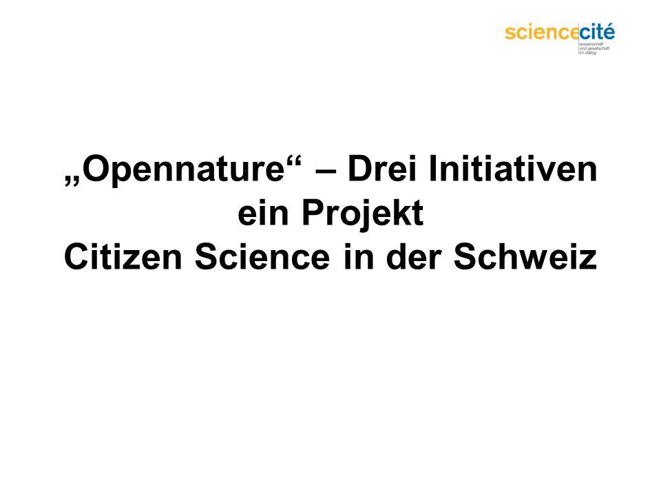Opennature – Drei Initiativen ein Projekt Citizen Science in der Schweiz
