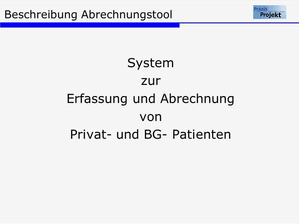 Beschreibung Abrechnungstool System zur Erfassung und Abrechnung von Privat- und BG- Patienten