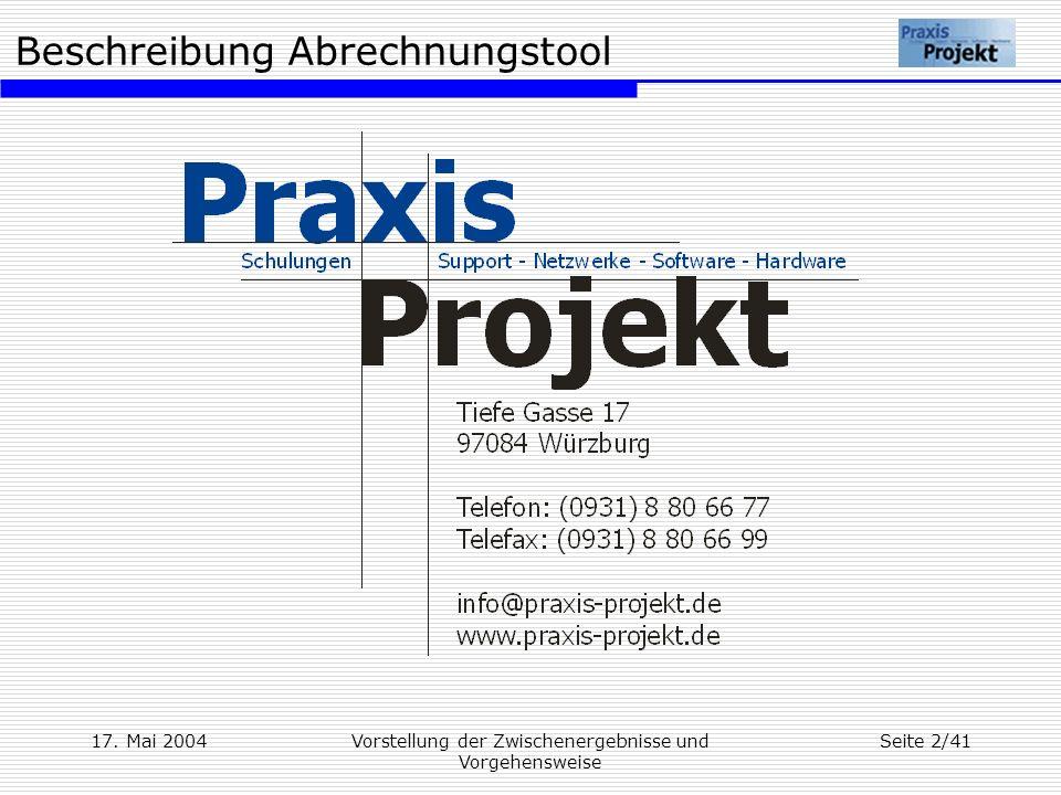 Beschreibung Abrechnungstool 17. Mai 2004Vorstellung der Zwischenergebnisse und Vorgehensweise Seite 2/41