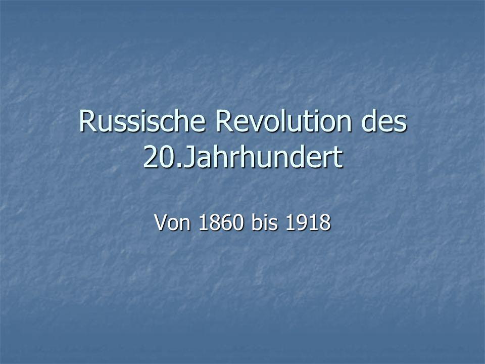 Russische Revolution des 20.Jahrhundert Von 1860 bis 1918