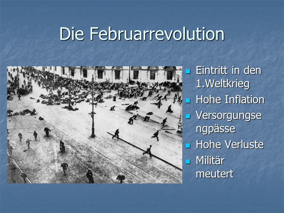 Die Februarrevolution Eintritt in den 1.Weltkrieg Eintritt in den 1.Weltkrieg Hohe Inflation Hohe Inflation Versorgungse ngpässe Versorgungse ngpässe Hohe Verluste Hohe Verluste Militär meutert Militär meutert